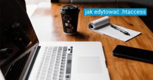 Jak edytować .htaccess na blogu?