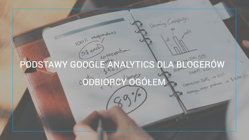 Poradnik Google Analytics dla blogerów. Odbiorcy ogółem